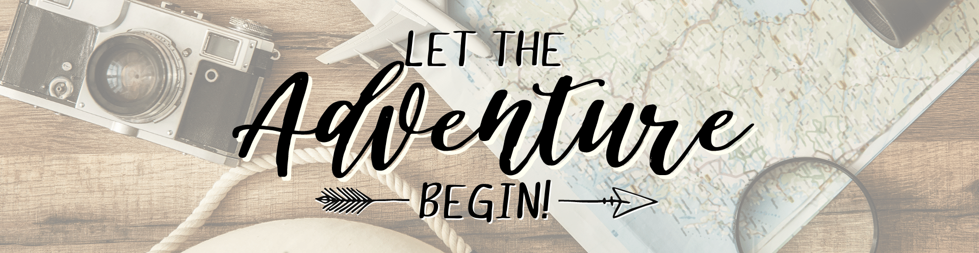 "Text reads ""Let the Adventure Begin"" on a background of travel imagery, including a map, model airplane, and a camera."